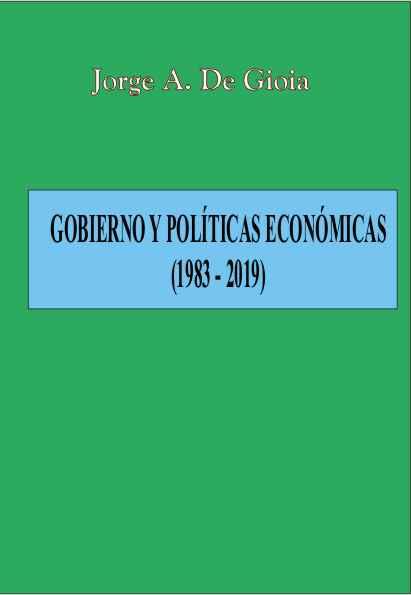 CUARTO LIBRO DEL EDITOR PERIODISTICO DE ESTE PORTAL QUE  RECUERDA A LOS GOBIERNOS Y SUS POLITICAS ECONOMICAS DESDE 1983 A 2019